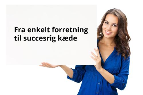 Fra enkelt forretning til succesrig kæde